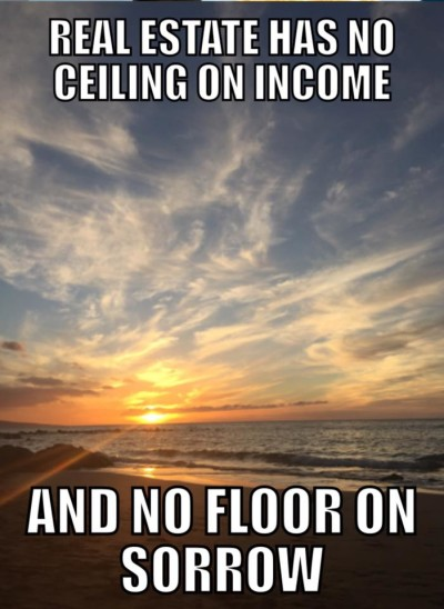 Real Estate Has No Ceiling on Income