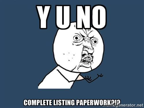 Y U No Complete Listing Paperwork