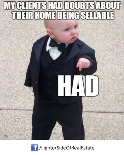 My clients had doubts about their home being sellable.. HAD