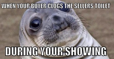 When your buyer clogs the toilet during your showing